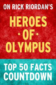Heroes of Olympus - Top 50 Facts Countdown