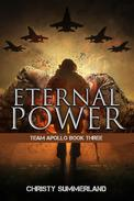 Eternal Power: Team Apollo Book Three