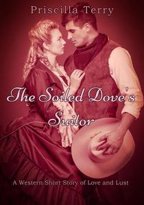 The Soiled Dove's Suitor: A Western Short Story of Love and Lust