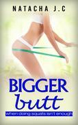 Bigger Butt