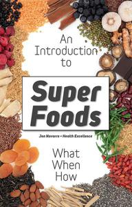 Superfoods: What Are Superfoods - The Whole Truth About the Dietary Revolution of Superfoods