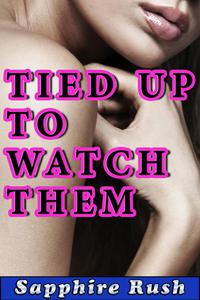 Tied Up to Watch Them (voyeur BDSM CBT figging)