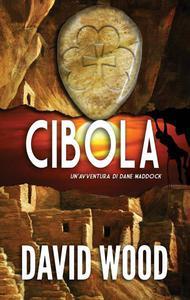 Cibola - Un'avventura Di Dane Maddock