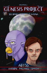 GENESIS PROJECT: Second Age of the Kasna: Abyss