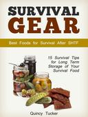 Survival Gear: 15 Survival Tips for Long Term Storage of Your Survival Food. Best Foods for Survival After SHTF