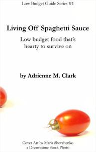 Living off Spaghetti Sauce: low budget food that's hearty to survive on