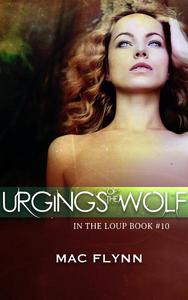 Urgings of the Wolf (In the Loup #10)
