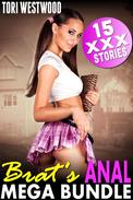 Brat's Anal Mega Bundle : 15 XXX Stories