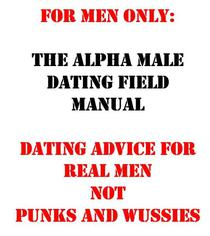 For Men Only:  The Alpha Male Dating Field Manual