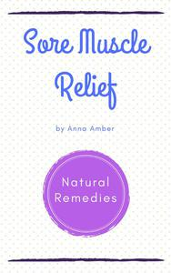 Sore Muscle Relief: Natural Remedies