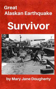 Great Alaskan Earthquake Survivor