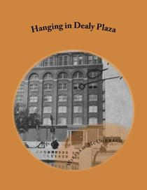 Hanging in Dealy Plaza