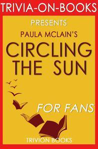 Circling the Sun: A Novel By Paula McLain (Trivia-On-Books)