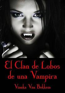 El Clan de Lobos de una Vampira