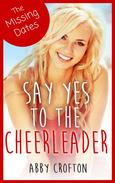 The Missing Dates: Say Yes to the Cheerleader Short Stories