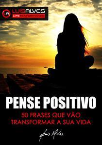 Pense Positivo: 50 Frases Que Vão Transformar A Sua Vida