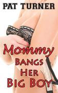 Mommy Bangs Her Big Boy