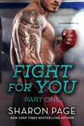 Fight For You Part One
