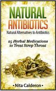 Natural Antibiotics: Natural Alternatives to Antibiotics.  25 Herbal Medications to Treat Strep Throat.