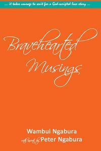 Bravehearted Musings