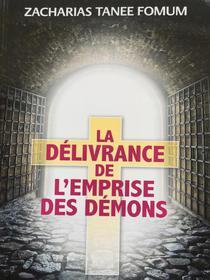 La Délivrance de L'emprise des Démons