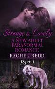Strange and Lovely (Part 1)