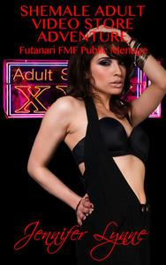 Shemale Adult Video Store Adventure:   Futanari FMF Public Ménage
