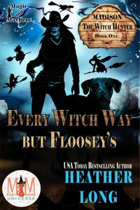 Every Witch Way But Floosey's: Magic and Mayhem Universe