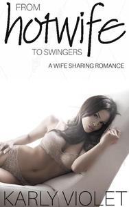 From Hotwife To Swingers
