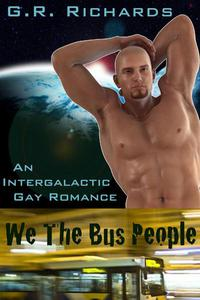 We The Bus People: An Intergalactic Gay Romance