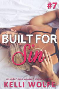 Built for Sin 7 An Older Man Younger Woman Erotica