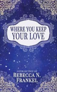 Where You Keep Your Love