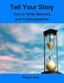 Tell Your Story: How to Write Memoirs and Autobiographies