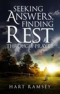 Seeking Answers, Finding Rest