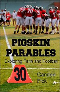 Pigskin Parables: Exploring Faith and Football