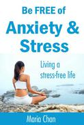 Be free of Anxiety and Stress