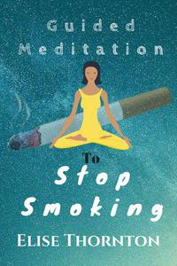 Guided Meditation  to Stop Smoking