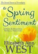 A Spring Sentiment - A Pride and Prejudice Novella Variation