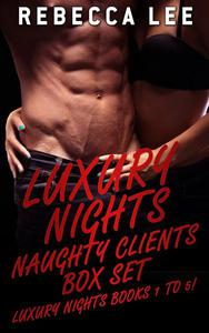 Luxury Nights Naughty Clients Box Set: Books 1 to 5