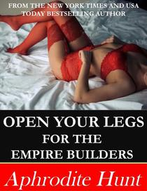 Open Your Legs for the Empire Builders
