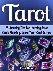 Tarot: 25 Amazing Tips for Learning Tarot Cards Meaning. Learn Tarot Card Secrets