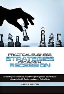 Practical Business Strategies for Thriving in a Recession