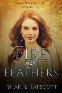 Fire and Feathers: Prequel Novelette to Moss Forest Orchid