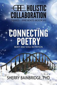 HOLISTIC COLLABORATION Series: Connecting Poetry - Body and Soul Nutrition