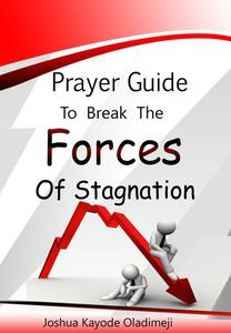 Prayer guide to break the forces of stagnation