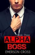 Alpha Boss, Book Three