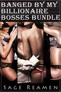 Banged by my Billionaire Bosses Bundle (DP Menage Dominant Male Erotica)