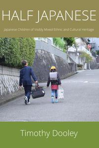 Half Japanese: Japanese Children of Visibly Mixed Ethnic and Cultural Heritage