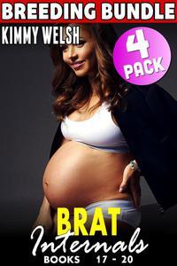 Brat Internals 4 Pack Breeding Bundle : Books 17 - 20 (Rough Sex Erotica Breeding Erotica Pregnancy Erotica Alpha Male Erotica Age Gap Erotica Bundle Collection)
