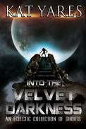 Into the Velvet Darkness